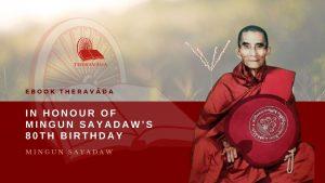 IN HONOUR OF MINGUN SAYADAW'S 80TH BIRTHDAY