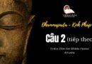 LỚP KINH PHÁP CÚ DHAMMAPADA PALI – CÂU 2: MATTHAKUNDALIVATTHU (TIẾP) – SƯ THIỆN HẢO