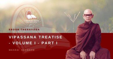 VIPASSANA TREATISE - VOLUME I PART I - MAHĀSI SAYĀDAW