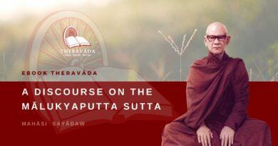 A DISCOURSE ON THE MĀLUKYAPUTTA SUTTA - MAHĀSI SAYĀDAW