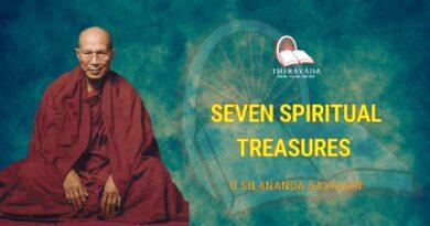 SEVEN SPIRITUAL TREASURES - U SILANANDA SAYADAW