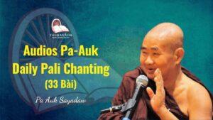 Audios Pa-auk Daily Pali Chanting (33 Bài)