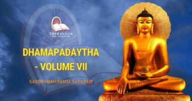 DHAMAPADAYTHA VOLUME VII - SADDHAMMARAMSI SAYADAW
