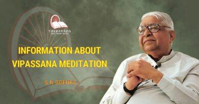 INFORMATION ABOUT VIPASSANA MEDITATION - S.N GOENKA