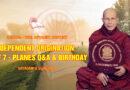 Video 22. Dependent Origination 7 Of 7 – Planes Q & A & Birthday | Sayadaw Sīlānanda