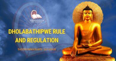 DHOLABATHIPWE RULE AND REGULATION - SADDHAMMARAMSI SAYADAW