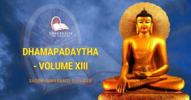DHAMAPADAYTHA VOLUME XIII - SADDHAMMARAMSI SAYADAW