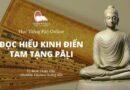 [đang Diễn Ra] Lớp Đọc Hiểu Kinh Trung Bộ Pāḷi – Tỳ Khưu Thiện Hảo Giảng Dạy