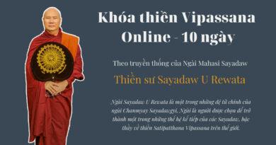 KHÓA THIỀN VIPASSANA ONLINE 10 NGÀY (26/08 - 04/09/2021) - NGÀI SAYADAW U REWATA HƯỚNG DẪN