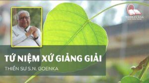 Audios Cuốn Tứ Niệm Xứ Giảng Giải - Thiền Sư S.N. Goenka