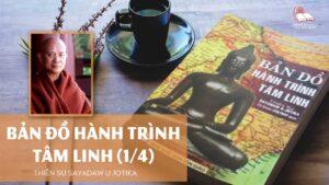 Audios Bản Đồ Hành Trình Tâm Linh - Thiền Sư U Jotika