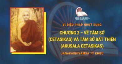 Chương 2 - Về Tâm Sở (cetasikas) Và Tâm Sở Bất Thiện (akusala Cetasikas)
