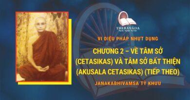 Chương 2 – Về Tâm Sở (cetasikas) Và Tâm Sở Bất Thiện (akusala Cetasikas) (tiếp Theo)